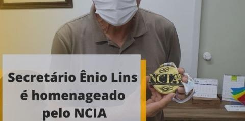 Ênio Lins da SECOM recebe merecida homenagem do NCIA